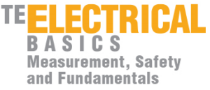 TE Electrical Basics– Measurement, Safety and Fundamentals